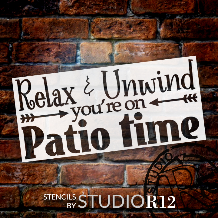 """Relax & Unwind You're On Patio Time Stencil by StudioR12 - Inspirational Word Art - 26"""" x 13"""" - STCL2444_5"""