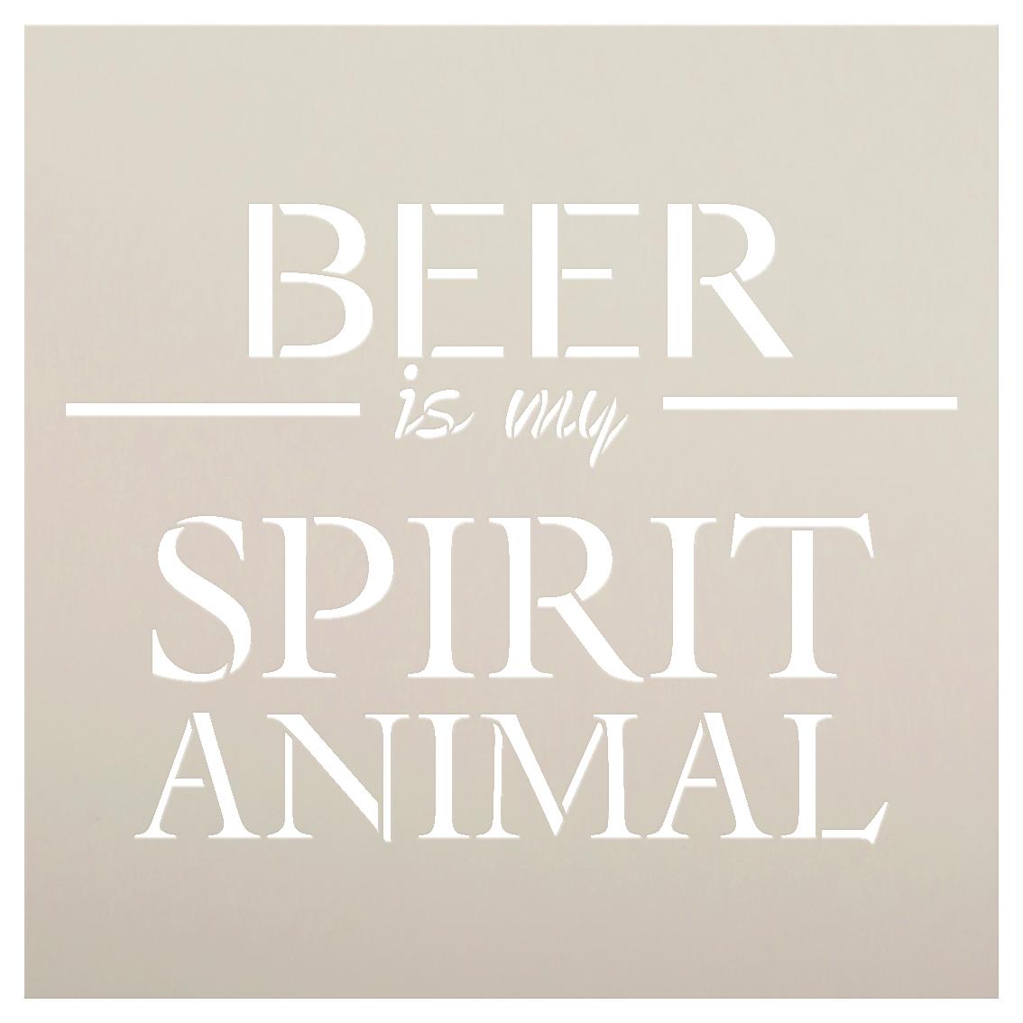 "Beer Is My Spirit Animal Stencil by StudioR12 -  Bar Decor Word Art - 15"" x 15"" - STCL2407_3"