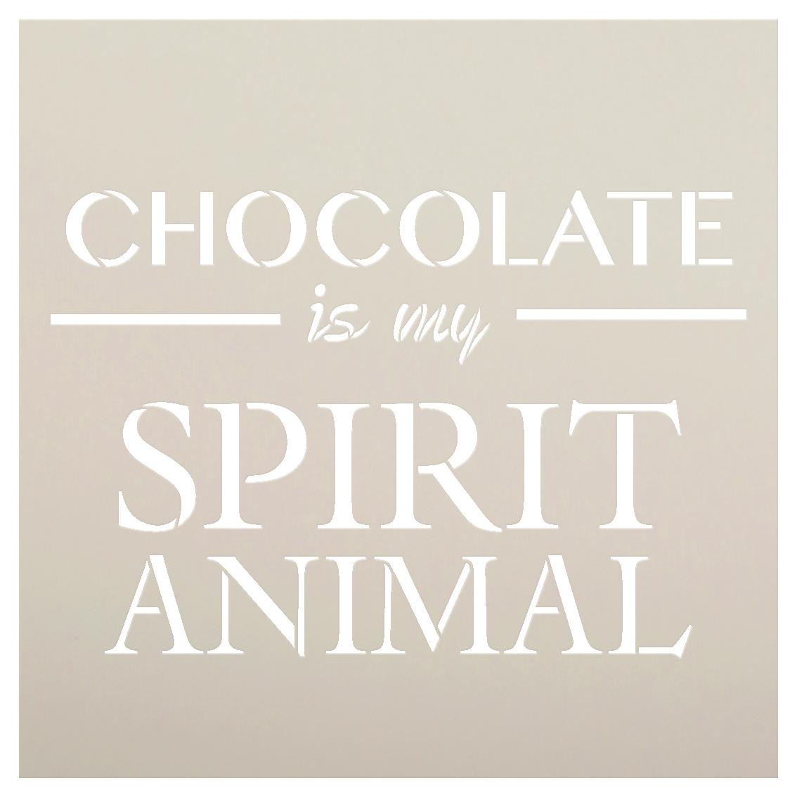 "Chocolate Is My Spirit Animal Stencil by StudioR12 -  Word Art - 15"" x 15"" - STCL2408_3"