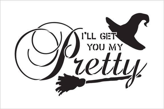 "I'll Get You My Pretty - Broom & Hat Stencil by StudioR12 -  Halloween Word Art - 9"" x 6"" - STCL2197_1"