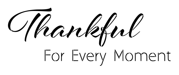 """Thankful For Every Moment Stencil by StudioR12 -  Blessings Word Art - 19"""" x 8"""" - STCL2209_2"""