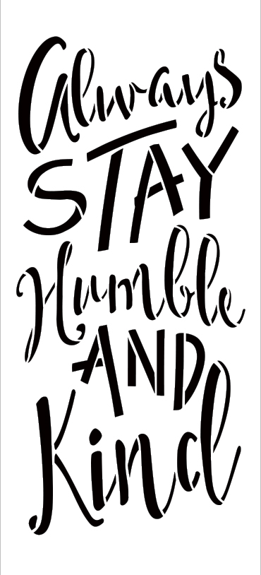 """Always Stay Humble And Kind Stencil by StudioR12 -  Trendy Word Art - 7"""" x 16"""" - STCL2474_2"""