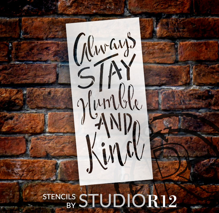 "Always Stay Humble And Kind Stencil by StudioR12 -  Trendy Word Art - 13"" x 28"" - STCL2474_5"