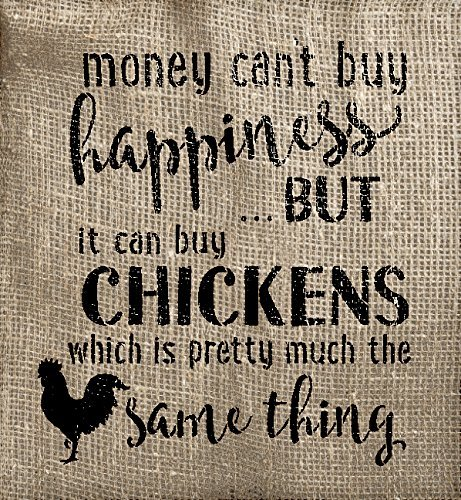 Money Can't Buy Happiness but It Can Buy Chickens Stencil by StudioR12 | Reusable Mylar Template | Use to Paint Wood Signs | DIY Rustic Country Decor - Select Size