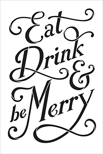 Eat Drink & Be Merry Stencil by StudioR12 | Reusable Mylar Template | Use to Paint Wood Signs - Pallets - Aprons - DIY Food and Drink Decor - Select Size