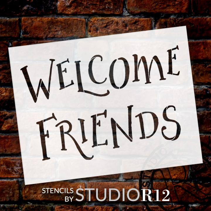"""Welcome Friends Rustic Stencil 9"""" x 11"""""""