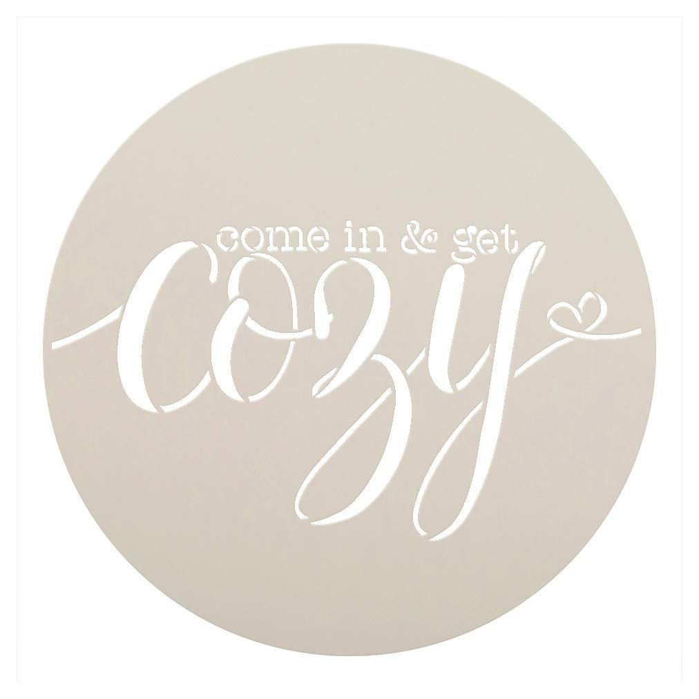 Come in & Get Cozy - Round Stencil by StudioR12 | Reusable Mylar Template for Painting Wood Signs | Round Design | DIY Home Decor Country Farmhouse Style | Mixed Media | Select Size