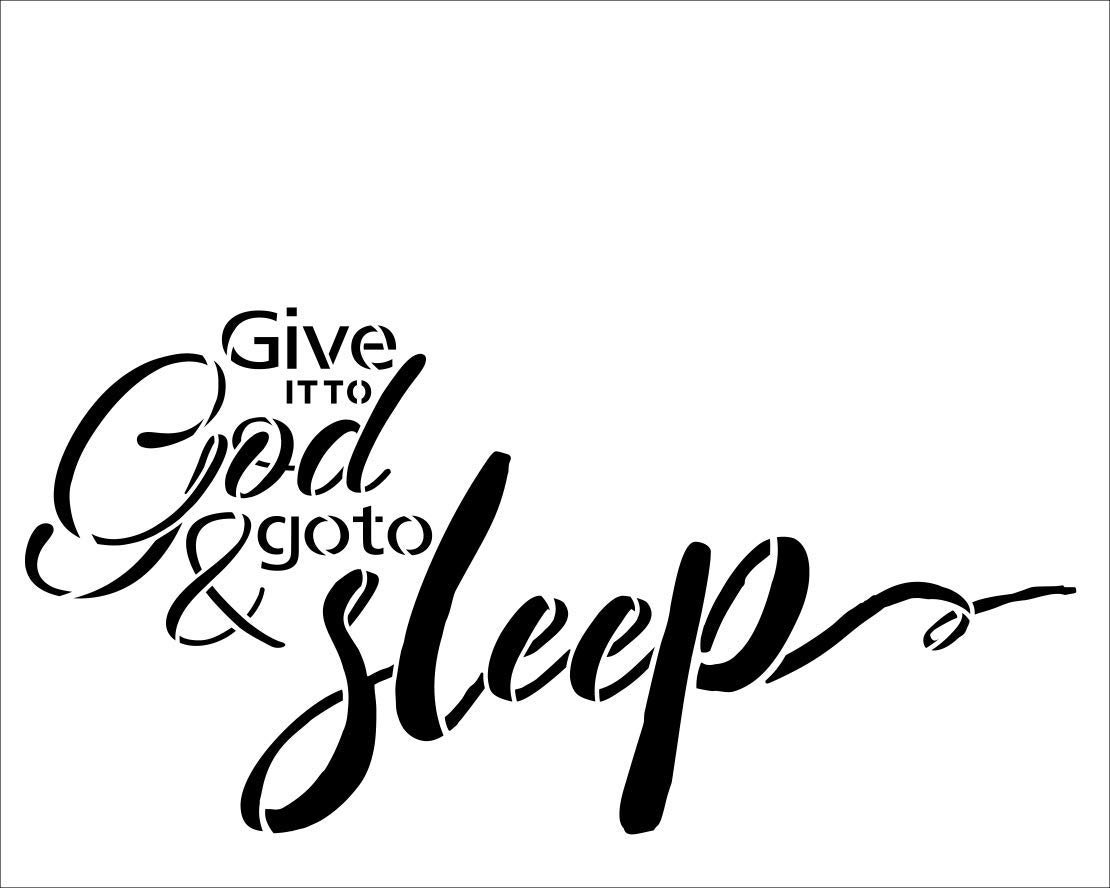 Give It to God & Go to Sleep Stencil by StudioR12 | Reusable Mylar Template | Use to Paint Wood Signs Pallets - Pillows - DIY Home Faith Decor - Select Size