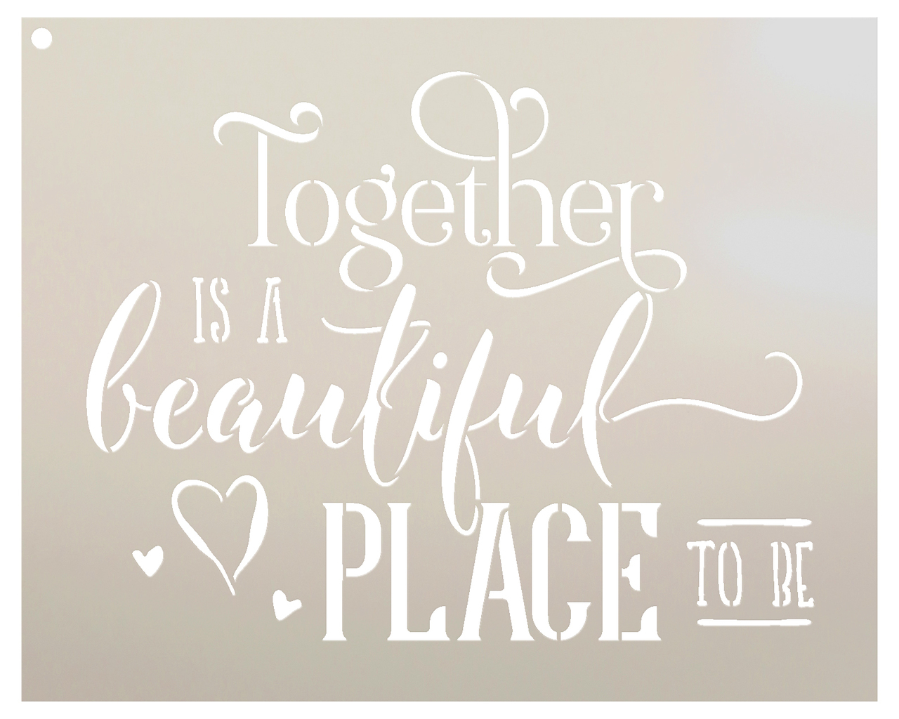 Together Is A Beautiful Place Stencil by StudioR12   Romantic Fun Word Art - Reusable Mylar Template   Painting, Chalk, Mixed Media   Use for Wall Art, DIY Home Decor - SELECT SIZE