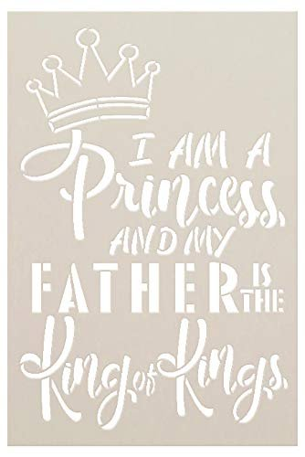I Am A Princess My Father is The King of Kings with Crown Stencil by StudioR12 | Reusable Mylar Template | Use to Paint Wood Signs - Pillows - T-Shirt - DIY Christian Decor - Select Size