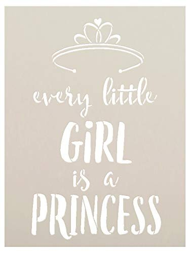 Every Little Girl is A Princess with Tiara Stencil by StudioR12   Reusable Mylar Template   Use to Paint Wood Signs - Pillows - T-Shirt - DIY Girl's Decor - Select Size