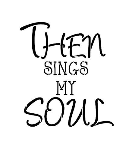 Then Sings My Soul Stencil by StudioR12 | Reusable Mylar Template | Use to Paint Wood Signs - Pallets - Pillows - DIY Faith Home Decor - Select Size