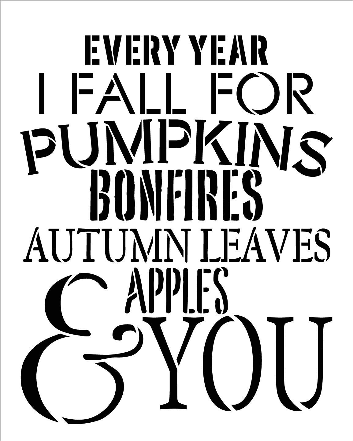 Every Year I Fall for Pumpkins Bonfires Autumn Leaves Apples & You Stencil by StudioR12 | Painting Signs | Furniture Totes Fabric | Use for Journaling Pattern | DIY Home Decor - Choose Size