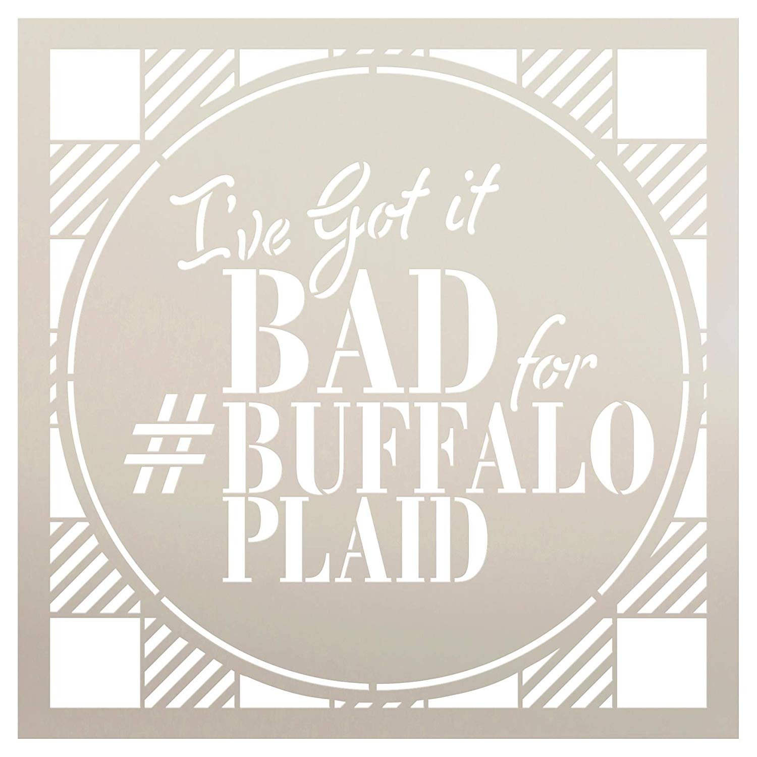 I've Got It Bad for Buffalo Plaid Stencil by StudioR12 | Wood Sign | Word Art Reusable | Family Dining | Painting Chalk Mixed Multi-Media | DIY Home - Choose Size