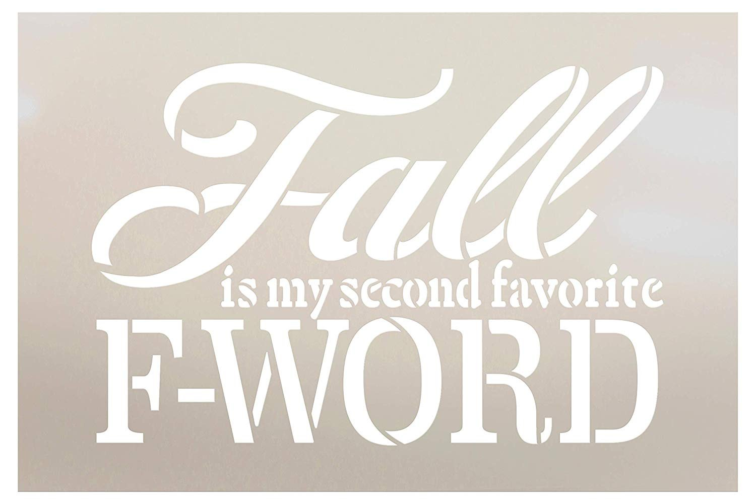 Fall is My Second Favorite F-Word Font Stencil by StudioR12 | Wood Signs | Word Art Reusable | Family Dining Room | Painting Chalk Mixed Media Multi-Media | DIY Home - Choose Size