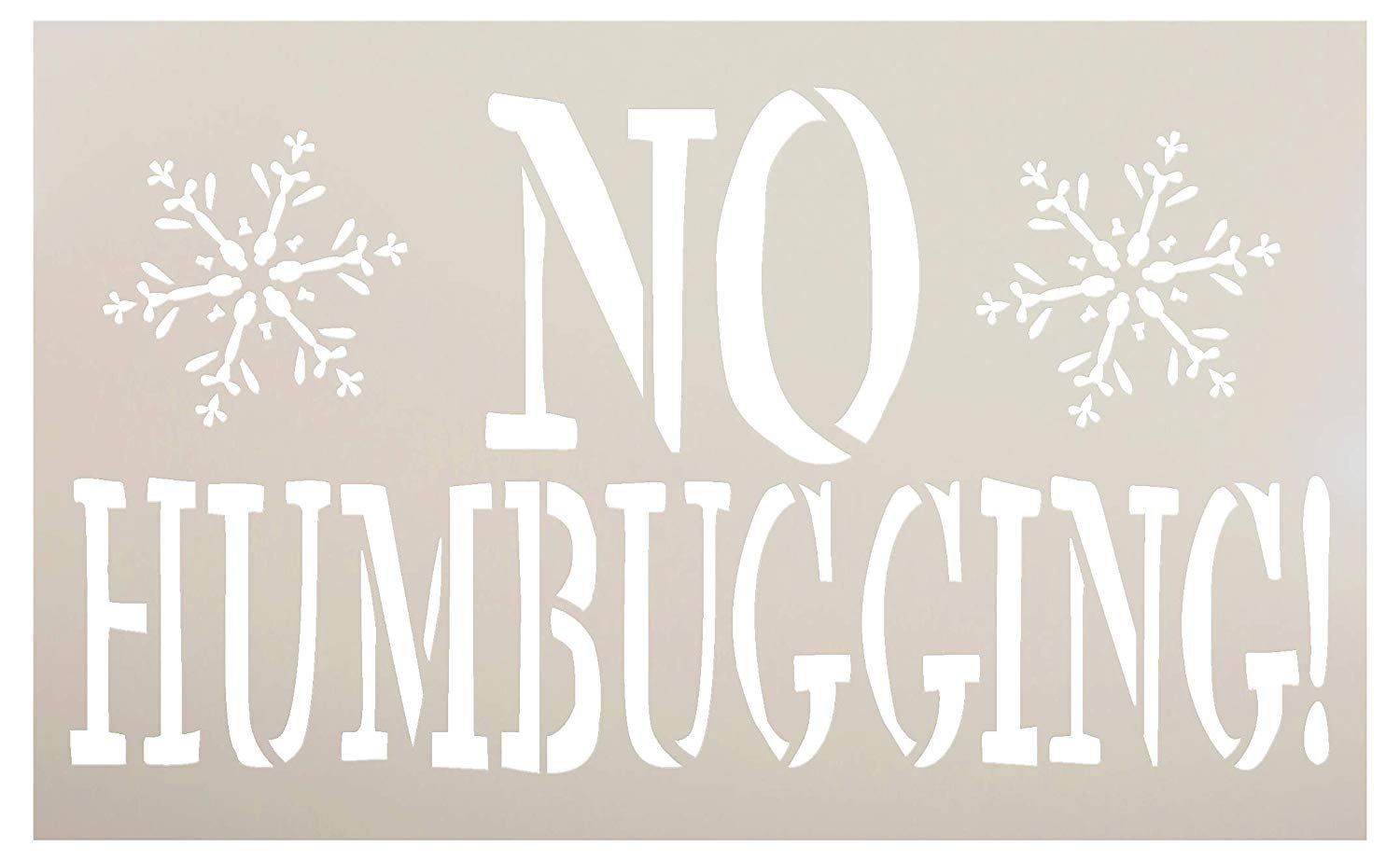 No Humbugging Stencil - Snowflakes by StudioR12 | Reusable Mylar Template | Paint Wood Sign | Craft Rustic Christmas Scrooge Home Mantel Decor | Winter Funny DIY Holiday Gift | SELECT SIZE