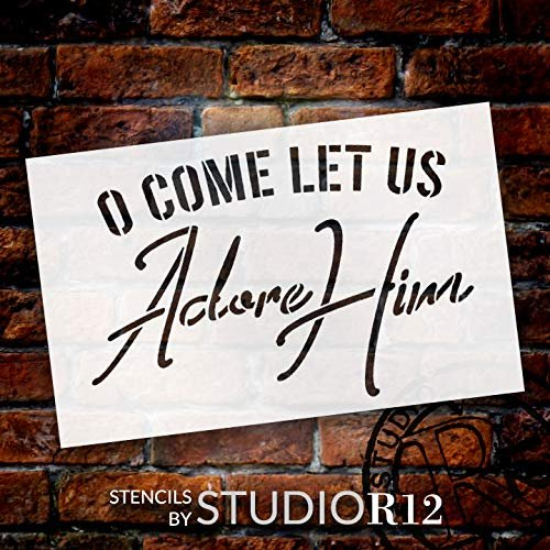O Come Let Us Adore Him Stencil by StudioR12   Reusable Mylar Template   Paint Wood Signs   Craft Rustic Christmas Holiday Quote Home Decor   Seasonal DIY Cursive Faith Lyric   Select Size