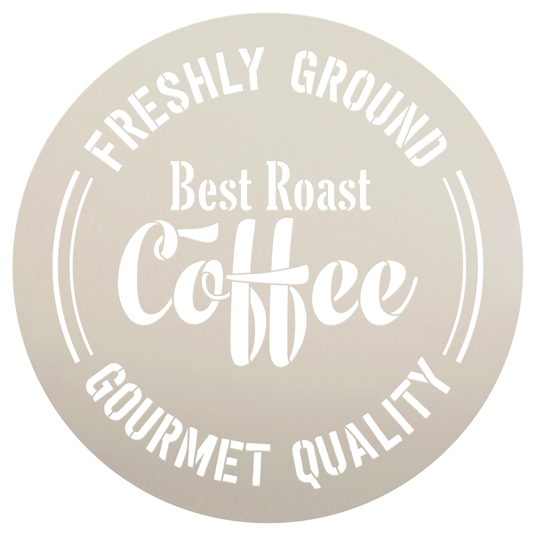 "Best Roast Coffee | Freshly Ground | Gourmet Quality Stencil by StudioR12 | Coffee Art  | Reusable Mylar Template | 9.5"" Round 