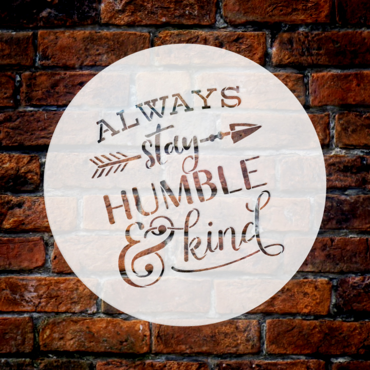 """Always Stay Humble and Kind Stencil 