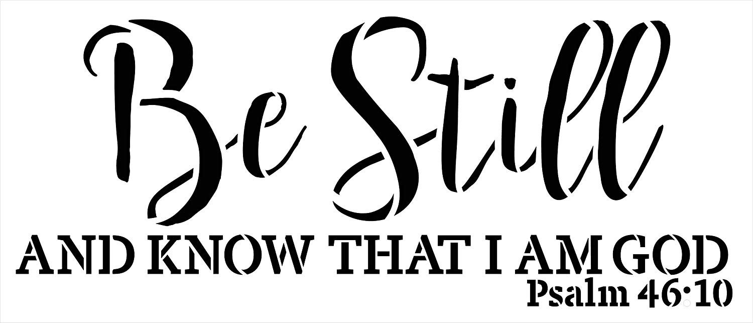 Be Still and Know I Am God Stencil by StudioR12 | Christian Bible Verse Psalm 46:10 | Farmhouse Faith Decor | Paint Wood Signs | Reusable Mylar Template | DIY Home Crafting | Select Size