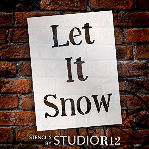 Let It Snow Stencil by StudioR12 | Reusable Mylar Template | Use to Paint Wood Signs - Pallets - Pillows - DIY Winter Decor - Select Size