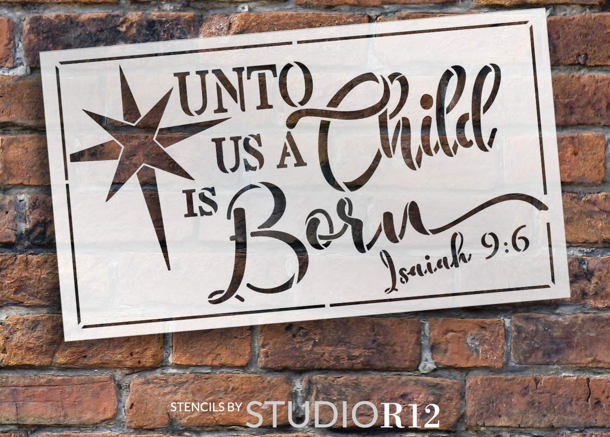Unto Us A Child is Born Stencil with Star by StudioR12 | Bible Verse Isaiah 9:6 Christmas Decor | Reusable Mylar Template | Paint Wood Signs | DIY Home Crafting | Select Size