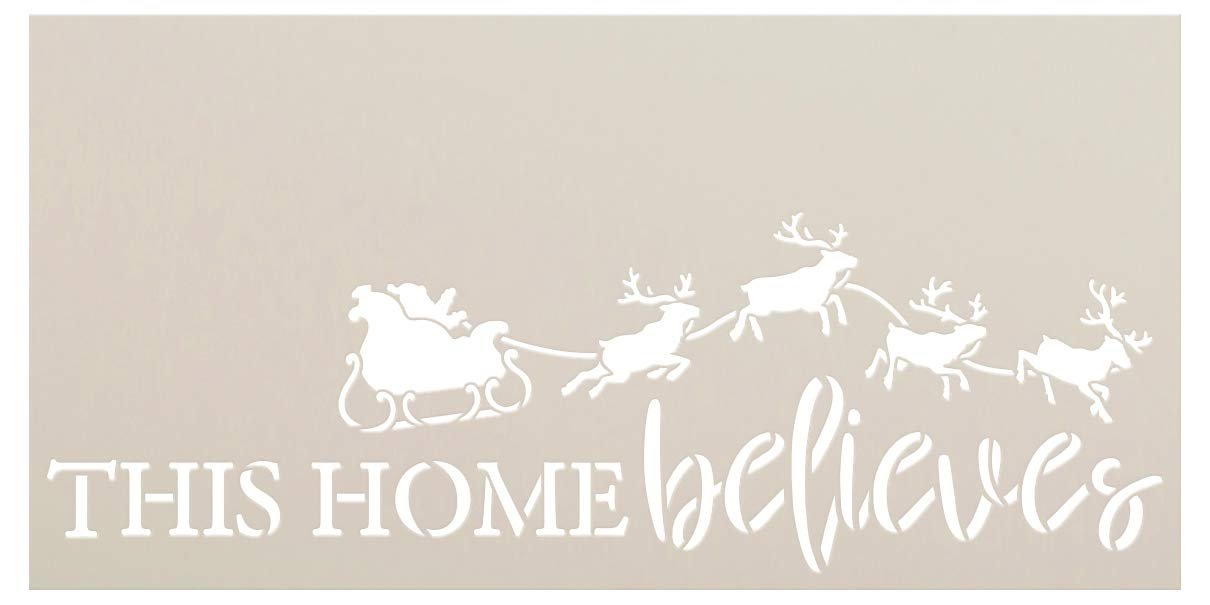 This Home Believes Stencil by StudioR12 | Santa's Sleigh with Reindeer | Reusable Mylar Template | DIY Holiday Decor Christmas Gift | Paint Wood Signs | Home Crafting | Select Size