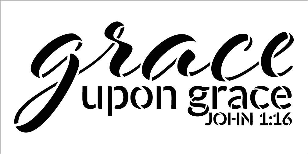 Grace Upon Grace by StudioR12 | John 1:16 | Reusable Mylar Template | Paint Wood Sign | Craft Christian Bible Verse Gift | DIY Song Lyrics Cursive Faith Quote Inspiration | Select Size