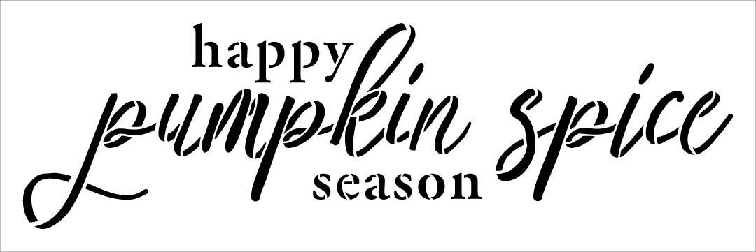 Happy Pumpkin Spice Season Stencil by StudioR12 | DIY Seasonal Latte Elegant Cursive | Craft Coffee Shop Gift | Autumn Home Decor Thanksgiving | Reusable Mylar Template | Paint Wood Sign