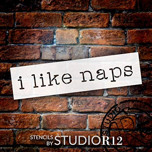 I Like Naps Stencil by StudioR12 | Craft Simple Words Funny Sayings Shabby Chic | DIY Rustic Bedroom Home Decor Quote | Gift Mom Wife Girlfriend | Reusable Mylar Template | Paint Wood Sign