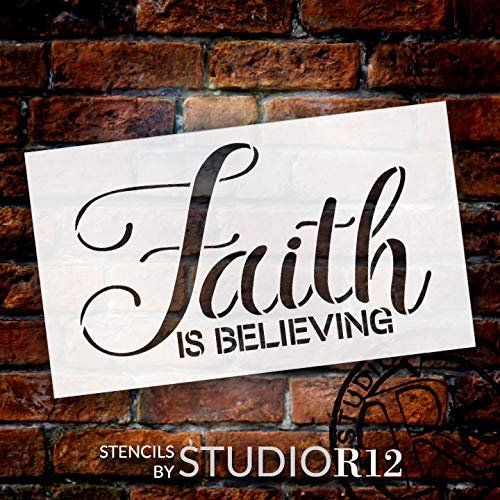 Faith is Believing Stencil by StudioR12 | Paint Wood Sign | Reusable Mylar Template | Craft Elegant Classic Quote Home Decor | DIY Rustic Christian Cursive Faith Inspiration