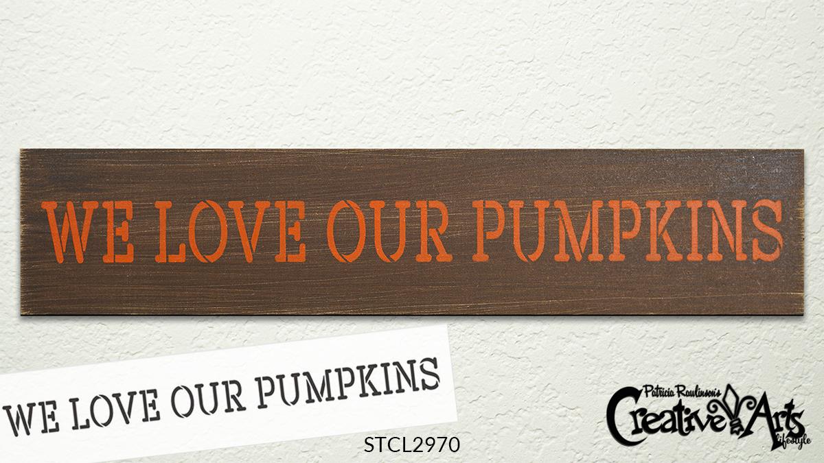 We Love Pumpkins Stencil by StudioR12   DIY Fall & Autumn Seasonal Home Decor   Rustic Farmhouse Thanksgiving Word Art   Craft & Paint Wood Signs   Reusable Mylar Template   Select Size