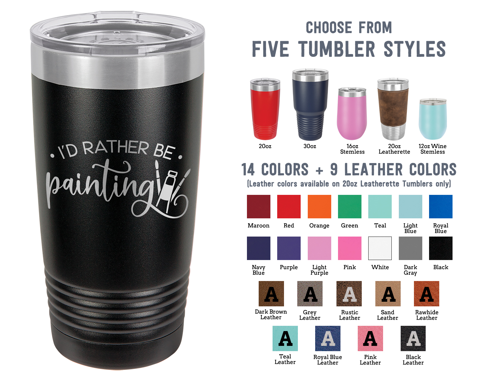 Laser Engraved Tumbler | I'd Rather Be Painting | Perfect Gift for Artists | Stainless Steel Insulated Travel Mug Keep Drinks HOT & COLD | SELECT SIZE & COLOR