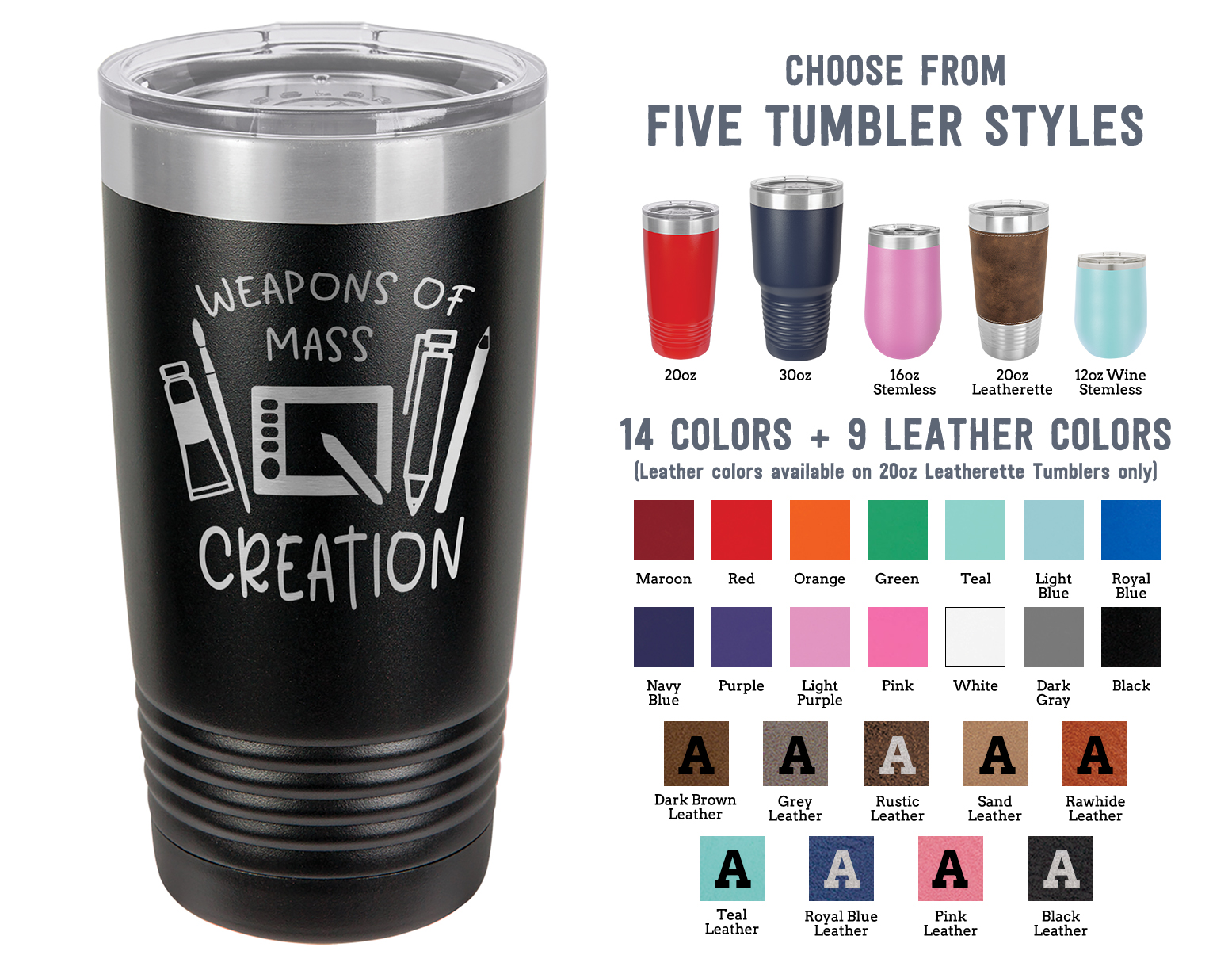 Laser Engraved Tumbler | Weapons of Mass Creation | Perfect Gift for Artists | Stainless Steel Insulated Travel Mug Keep Drinks HOT & COLD | SELECT SIZE & COLOR
