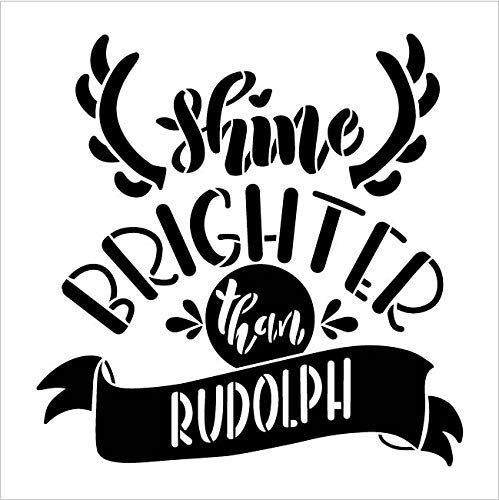 Shine Brighter Than Rudolph 2-Part Stencil with Antlers by StudioR12   DIY Red Nose Reindeer Christmas Home Decor   Farmhouse Holiday Word Art   Paint Wood Signs   Mylar Template   Size (9 x 9 inch)