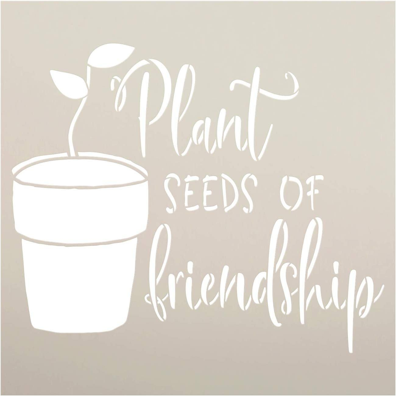 Plant Seeds of Friendship Stencil by StudioR12 | DIY Outdoor Spring Inspirational Quote Backyard Home Decor | Craft & Paint Farmhouse Wood Signs | Reusable Mylar Template | Select Size