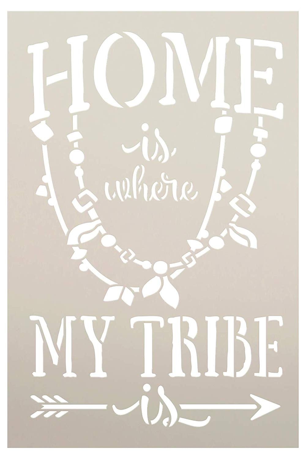 Home is Where My Tribe is Stencil with Arrow by StudioR12 | DIY Tribal Family Boho Home Decor | Embellished Quote Word Art | Paint Wood Signs | Reusable Mylar Template | Select Size