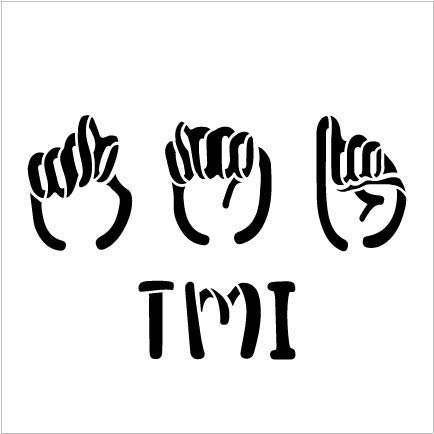 American Sign Language TMI Stencil by StudioR12   Too Much Information   Reusable Mylar Template   Paint Wood Sign   Craft ASL Word Art Gift   DIY Funny Home Decor   Select Size