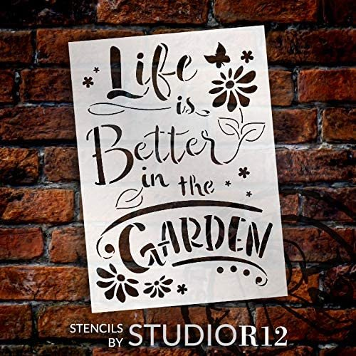 Life - Better in The Garden Stencil by StudioR12 | Reusable Mylar Template Paint Wood Sign | Craft DIY Home Decor | Cursive Script Flower Gift Outdoor Porch | Select Size