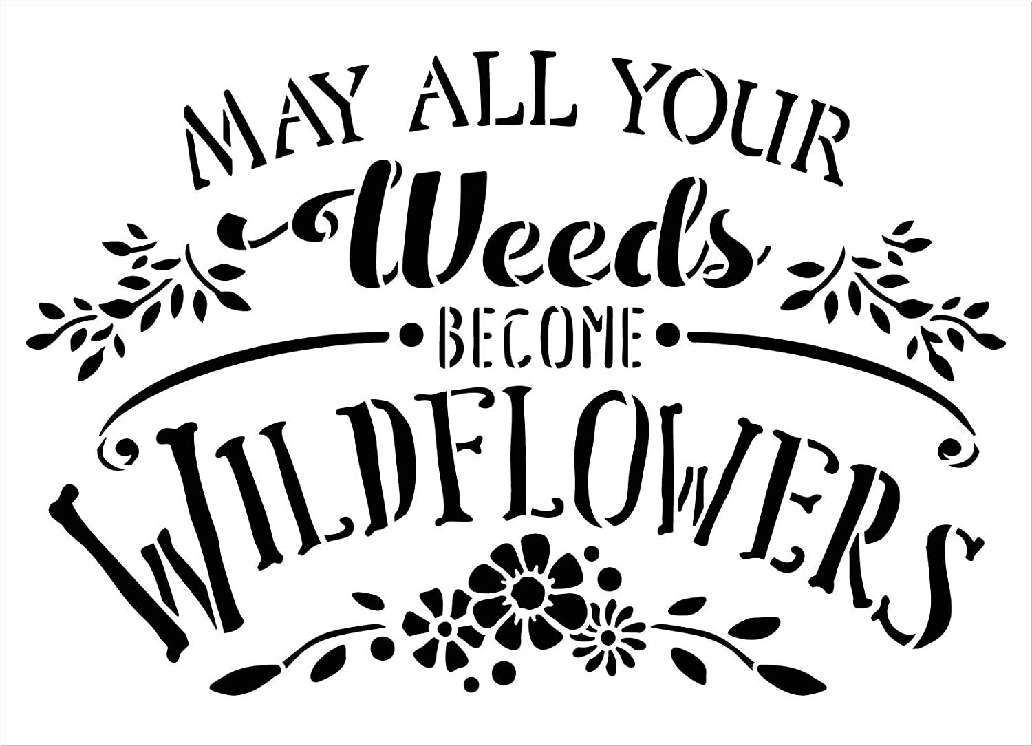 Weeds Become Wildflowers Stencil by StudioR12 | Reusable Mylar Template Paint Wood Sign | Craft DIY Home Decor | Cursive Script Garden Gift - Outdoor - Porch | Select Size