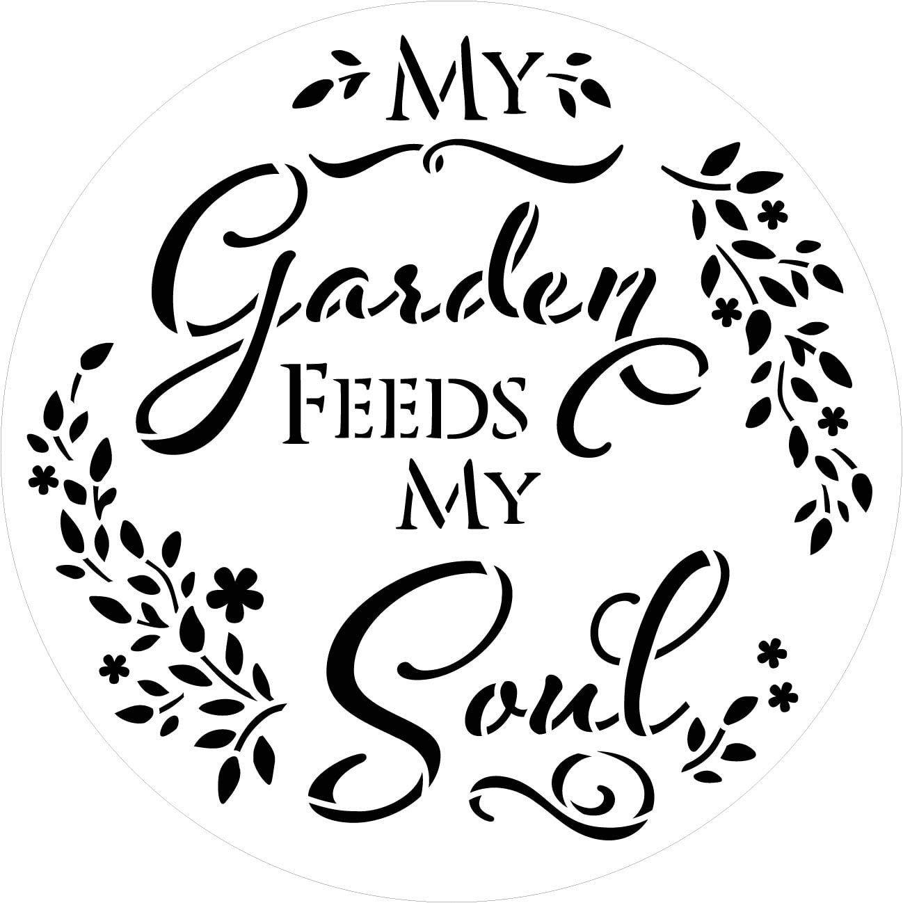 Garden Feeds My Soul Stencil by StudioR12   Reusable Round Mylar Template Paint Wood Sign   Flower Laurel Wreath   Craft DIY Home Decor Cursive Script Gift - Porch Select Size