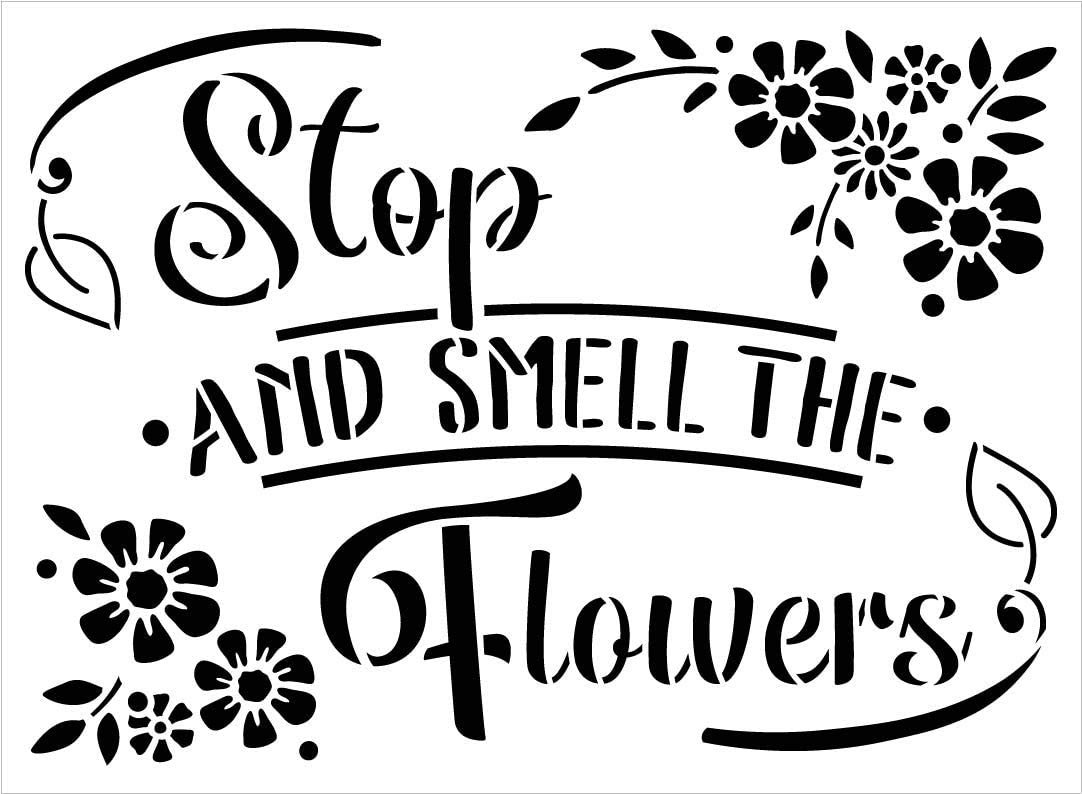 Stop and Smell The Flowers Stencil by StudioR12   Reusable Mylar Template Paint Wood Sign   Craft DIY Home Decor   Cursive Script Garden Gift - Outdoor - Porch Select Size
