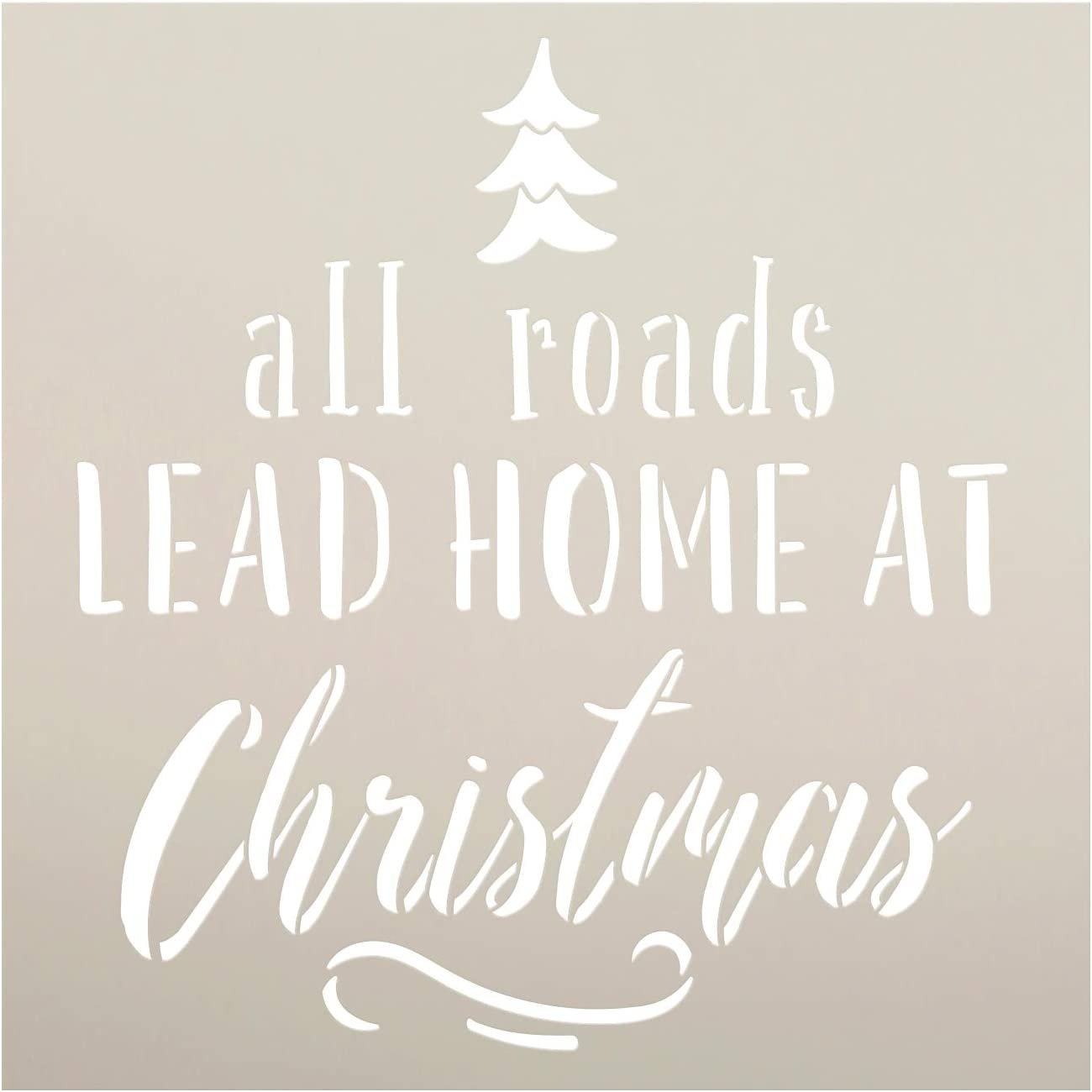 Roads Lead Home at Christmas Stencil by StudioR12 | DIY Holiday Tree Home Decor | Craft and Paint Wood Sign | Reusable Mylar Template | Winter Season Gift | Select Size