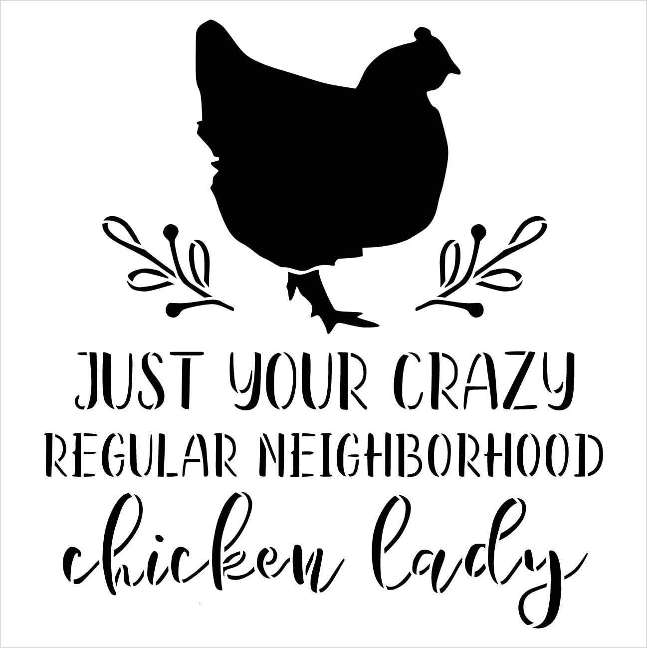 Crazy Neighborhood Chicken Lady Stencil by StudioR12   DIY Farmhouse Branch Home Decor   Craft & Paint Wood Sign   Reusable Mylar Template   Rustic Kitchen Barn   Select Size