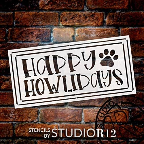 Happy Howlidays Stencil by StudioR12 | DIY Christmas Holiday Dog Home Decor | Craft & Paint Wood Sign | Reusable Mylar Template | Funny Animal Lover Winter Gift Select Size