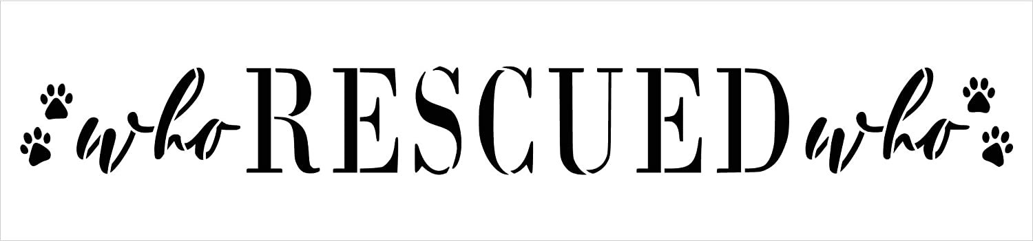 Who Rescued Stencil by StudioR12 | DIY Animal Pet Lover Home Decor | Craft & Paint Wood Sign | Reusable Mylar Template | Dog Cat Paw Print Cursive Script Gift | Select Size