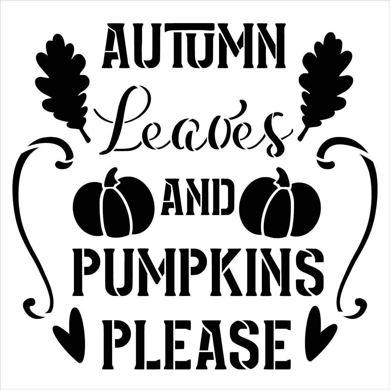 Autumn Leaves and Pumpkins Please Stencil by StudioR12 | DIY Fall Pumpkin Home Decor | Craft & Paint Wood Sign | Reusable Mylar Template | Country Cursive Script | Select Size