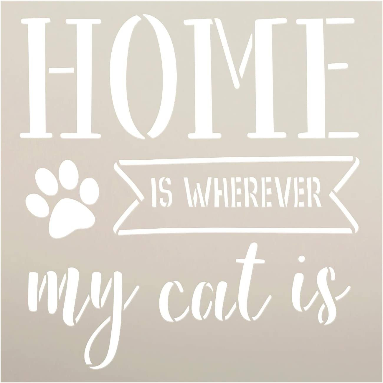 Home - Wherever My Cat Is Stencil by StudioR12   DIY Pet Lover Home Decor   Craft & Paint Wood Sign   Reusable Mylar Template   Kitty Pawprint Cursive Script Gift   SELECT SIZE (15 inches x 15 inches)