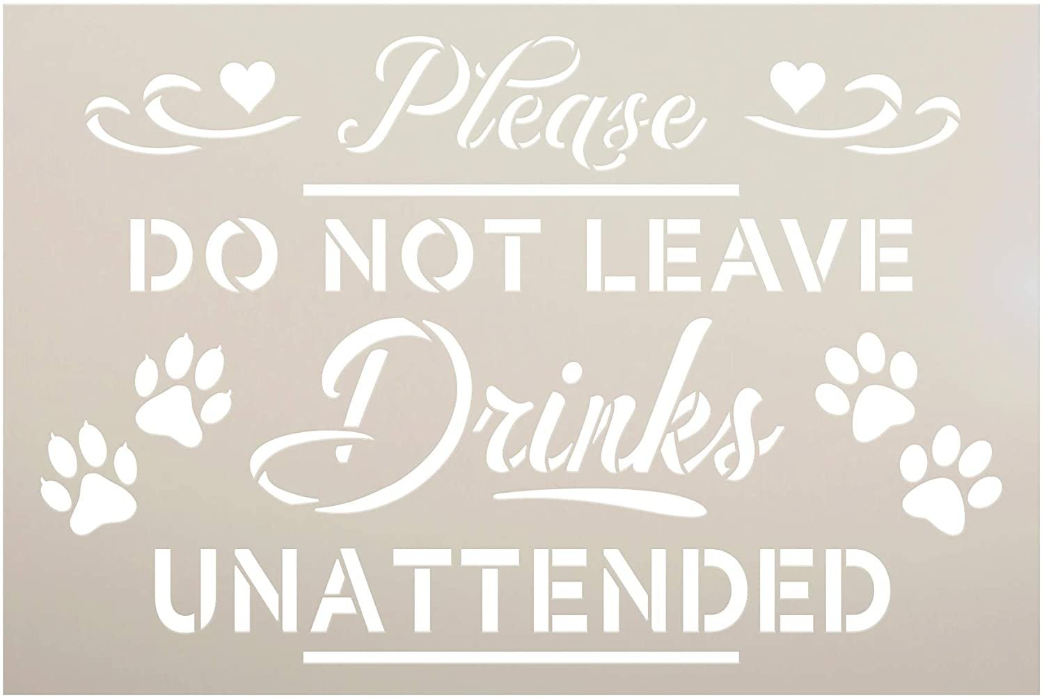 Do Not Leave Drinks Unattended Stencil by StudioR12 | DIY Dog Cat Paw Home Decor Gift | Craft & Paint Wood Sign Reusable Mylar Template | Select Size