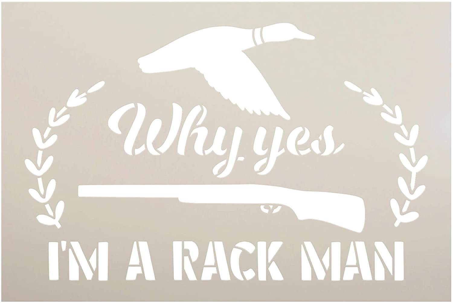 Why Yes Im a Rack Man Stencil by StudioR12   DIY Hunting Gun Duck Home Decor Gift   Craft & Paint Wood Sign   Reusable Mylar Template   Select Size